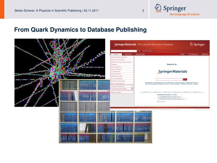 From Quark Dynamics to Database Publishing