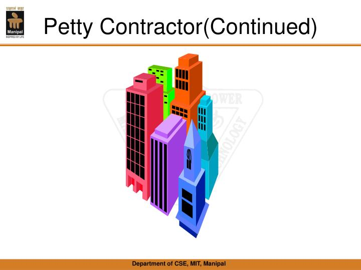 Petty Contractor(Continued)