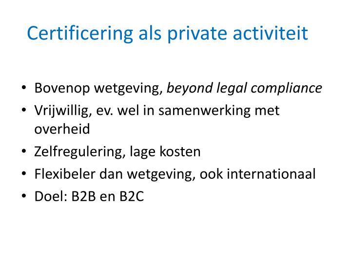 Certificering als private activiteit