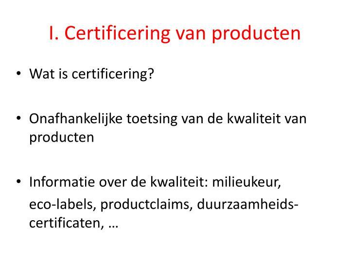 I. Certificering van producten