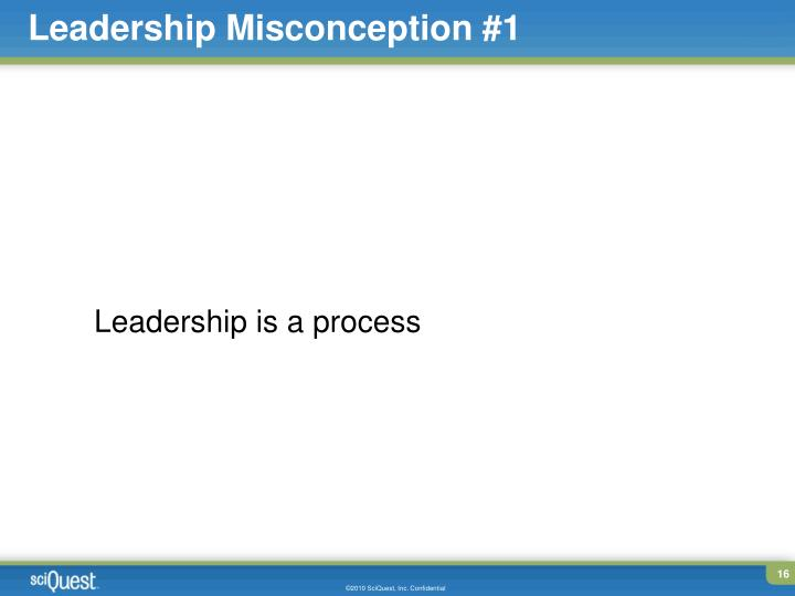 Leadership Misconception #1
