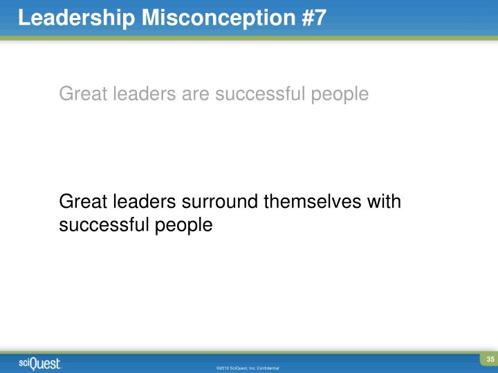 Leadership Misconception #7