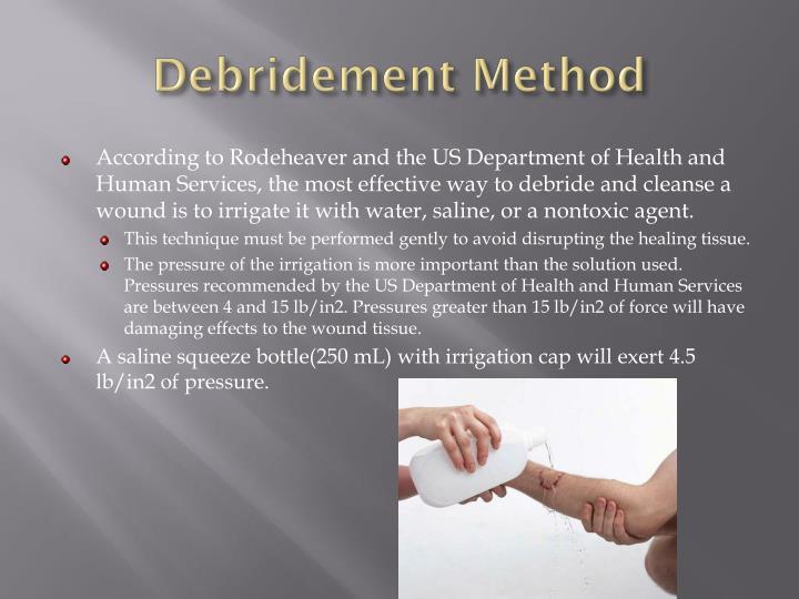 Debridement Method