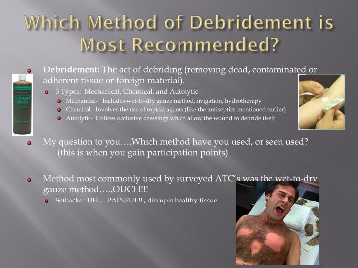 Which Method of Debridement is Most Recommended?