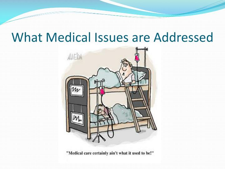 What Medical Issues are Addressed