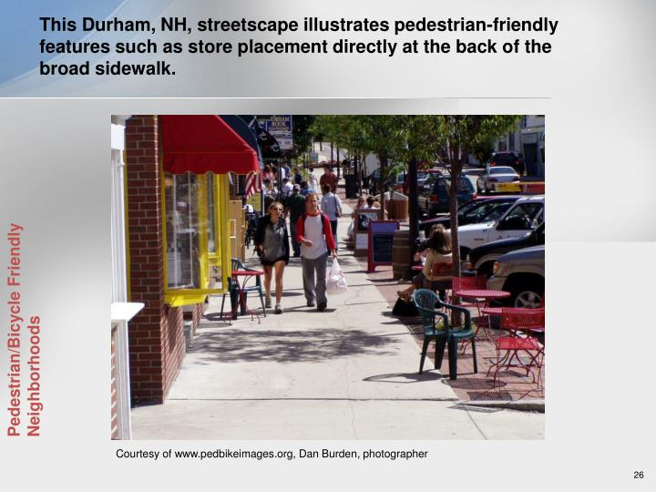 This Durham, NH, streetscape illustrates pedestrian-friendly features such as store placement directly at the back of the broad sidewalk.