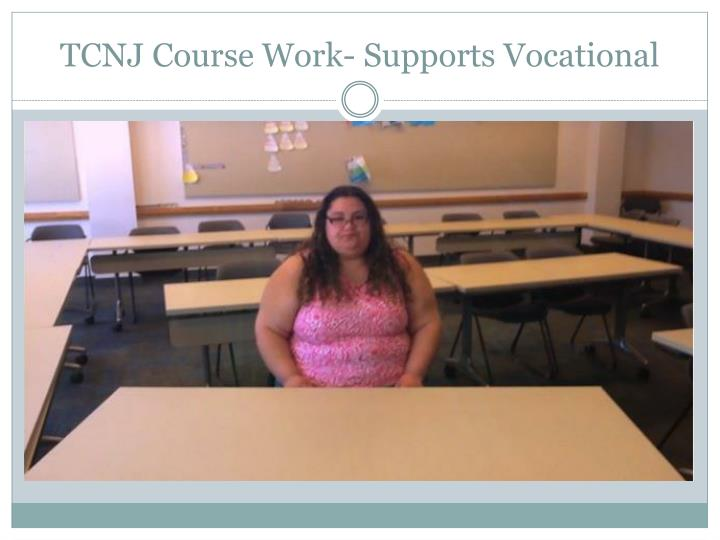 TCNJ Course Work- Supports Vocational