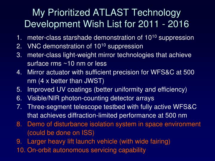 My Prioritized ATLAST Technology Development Wish List for 2011 - 2016