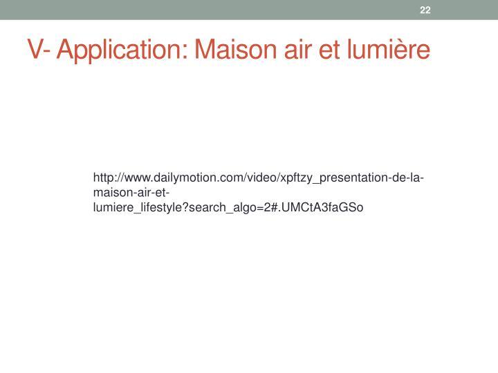 V- Application: Maison air et lumière