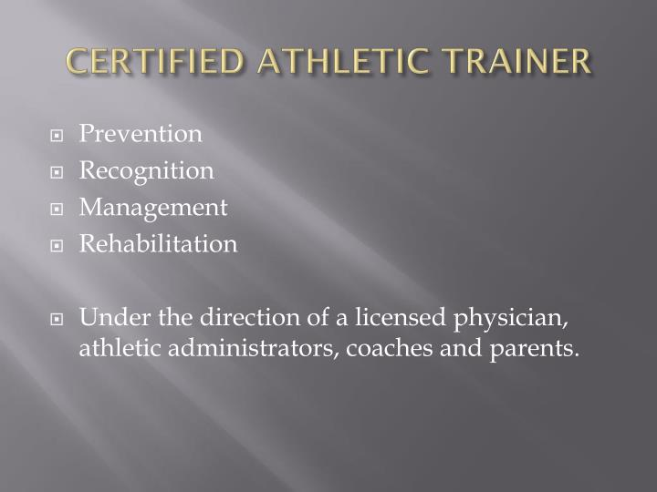 CERTIFIED ATHLETIC TRAINER