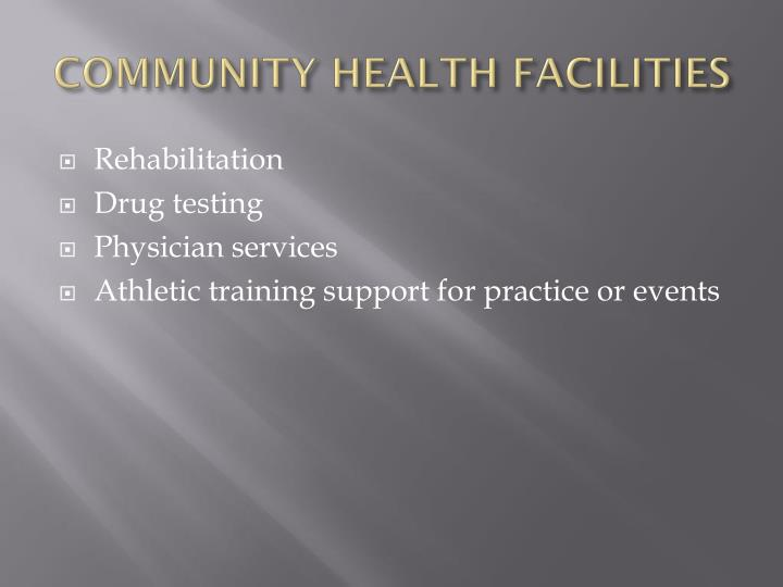 COMMUNITY HEALTH FACILITIES