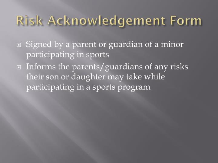 Risk Acknowledgement Form