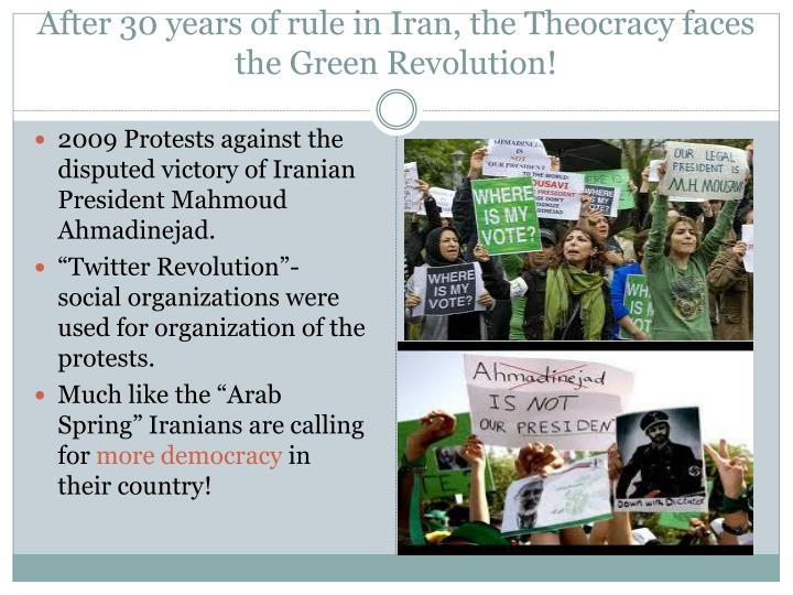 After 30 years of rule in Iran, the Theocracy faces the Green Revolution!