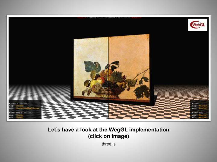 Let's have a look at the WegGL implementation (click on image)