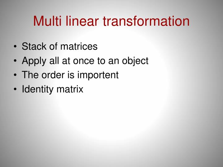 Multi linear transformation