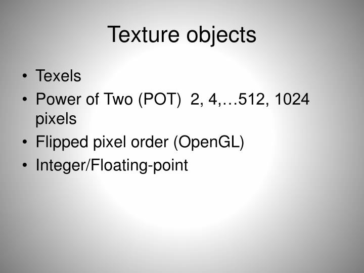 Texture objects
