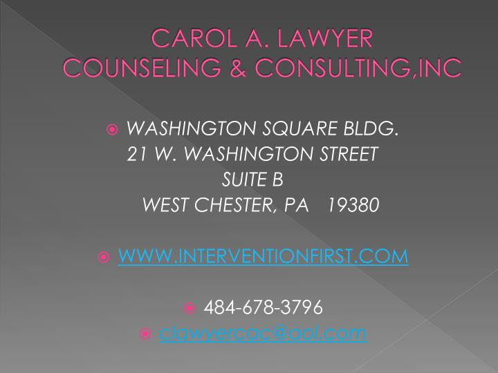Carol a lawyer counseling consulting inc