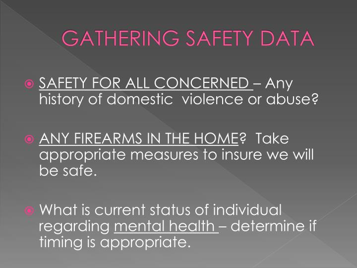 GATHERING SAFETY DATA