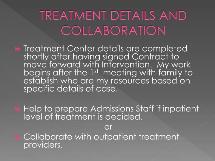 TREATMENT DETAILS AND COLLABORATION
