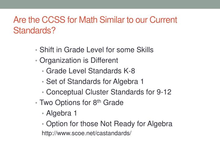Are the CCSS for Math Similar to our Current Standards?