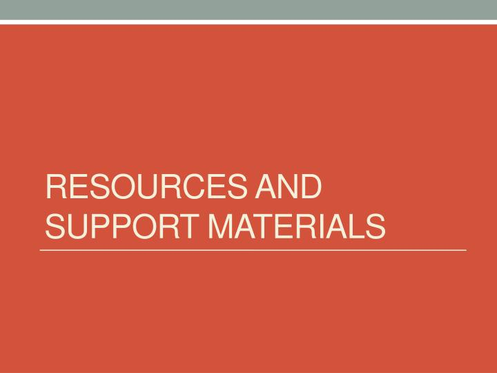 Resources and support materials