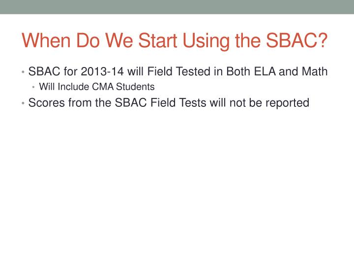 When Do We Start Using the SBAC?