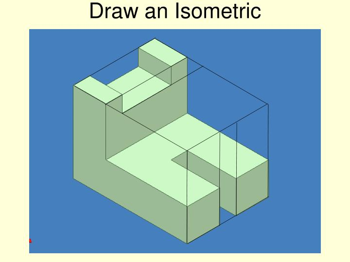 Draw an Isometric
