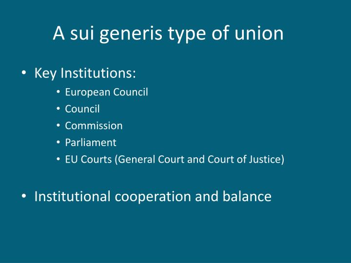 A sui generis type of union