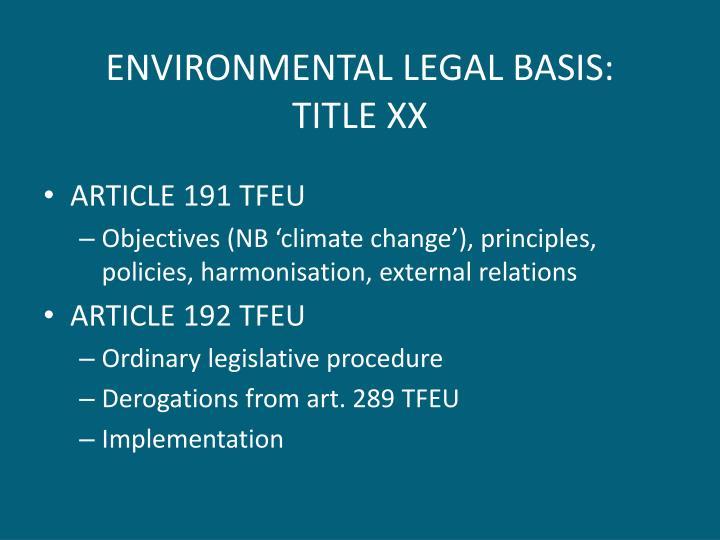 ENVIRONMENTAL LEGAL BASIS:
