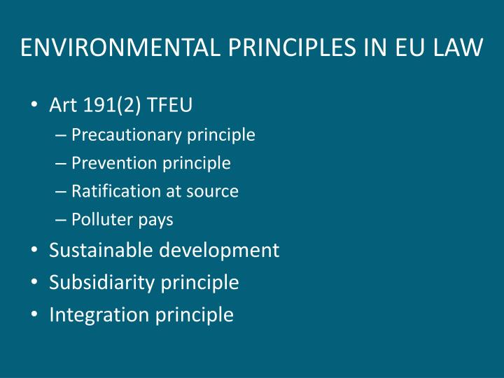 ENVIRONMENTAL PRINCIPLES IN EU LAW