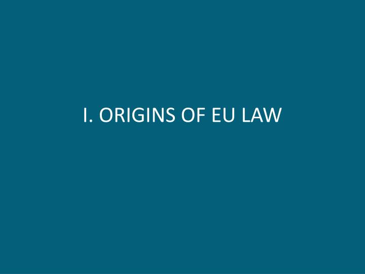 I origins of eu law