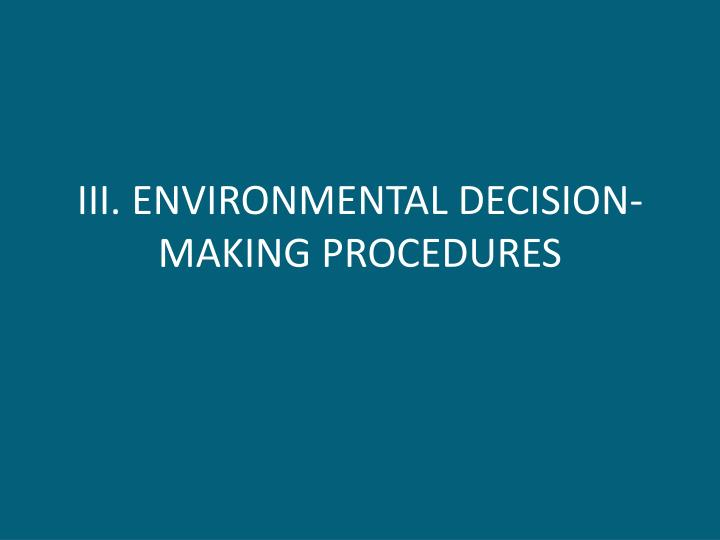 III. ENVIRONMENTAL DECISION-MAKING PROCEDURES