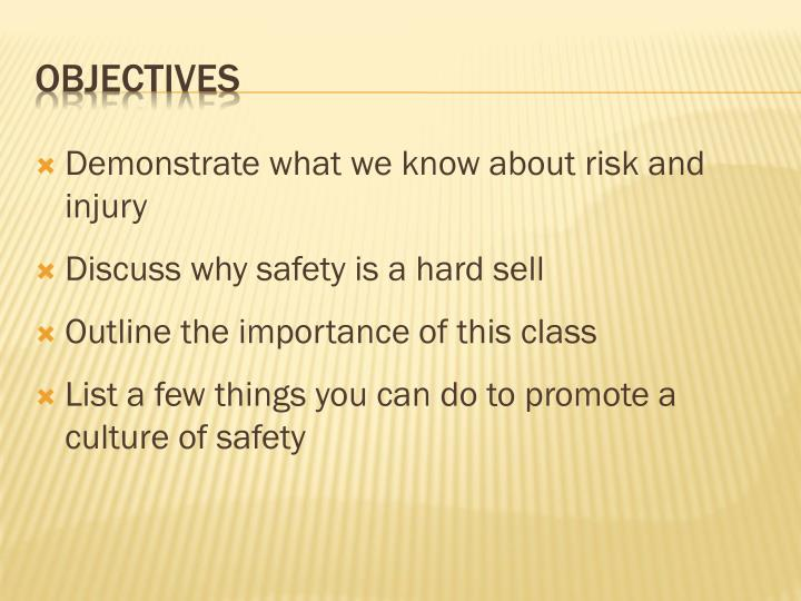 Demonstrate what we know about risk and injury