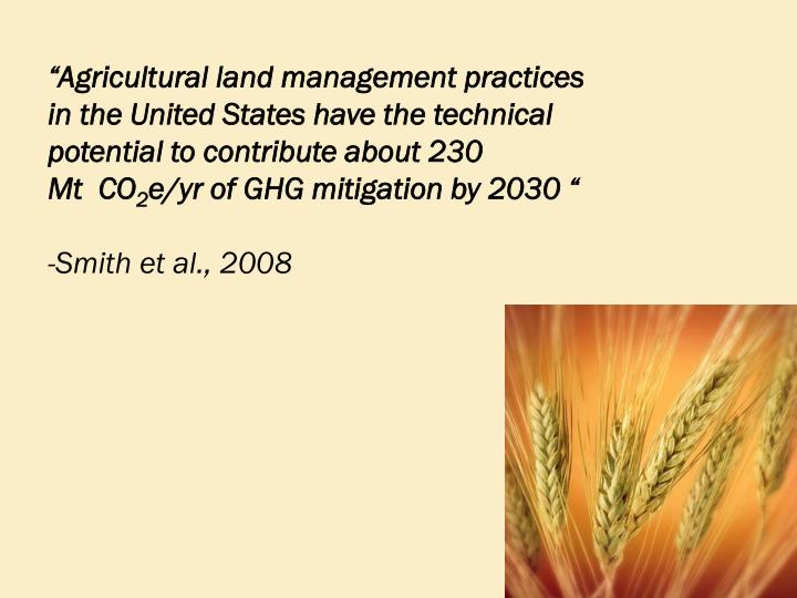 """""""Agricultural land management practices in the United States have the technical potential to contribute about 230 Mt CO"""
