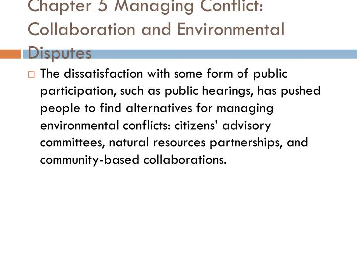 Chapter 5 Managing Conflict: Collaboration and Environmental Disputes