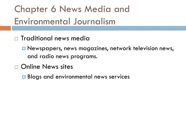 Chapter 6 News Media and Environmental Journalism