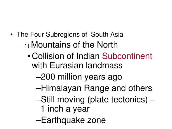 The Four Subregions of  South Asia