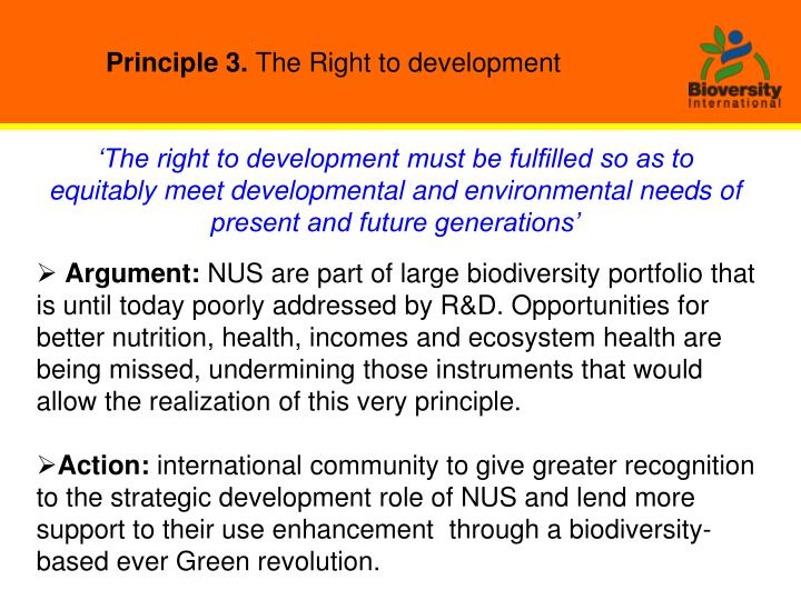 'The right to development must be fulfilled so as to equitably meet developmental and environmental needs of present and future generations'