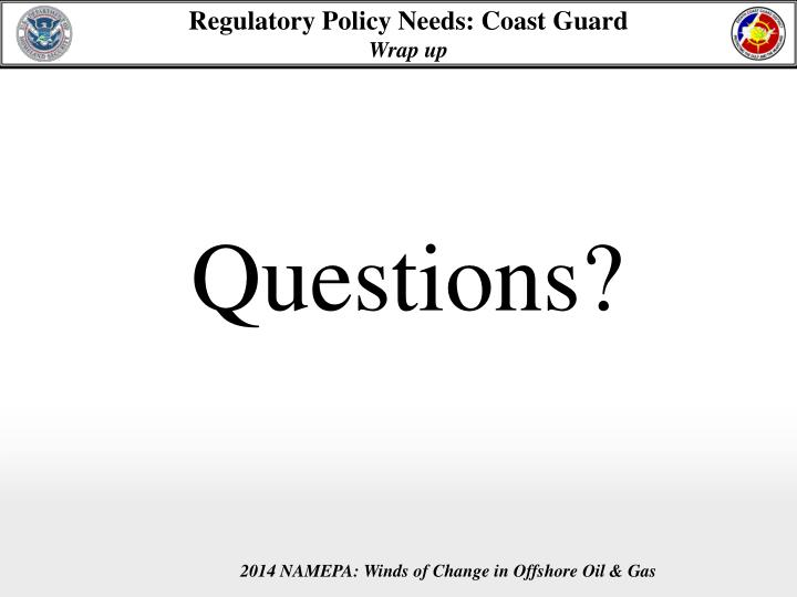 Regulatory Policy Needs: Coast Guard