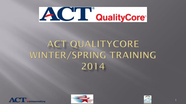 Act q ualitycore winter spring training 2014