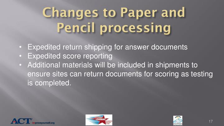 Changes to Paper and Pencil processing