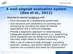 a well aligned evaluation system goe et al 2012