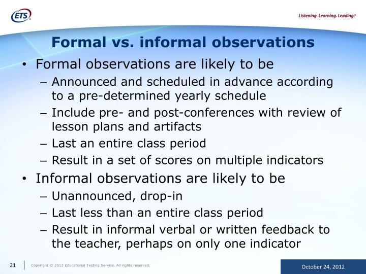 Formal vs. informal observations