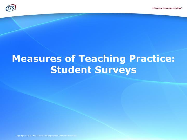 Measures of Teaching Practice: Student Surveys