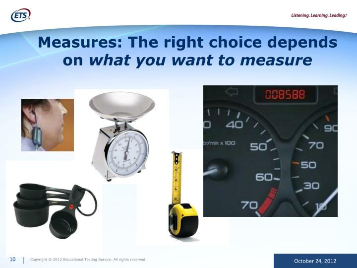 Measures: The right choice depends on