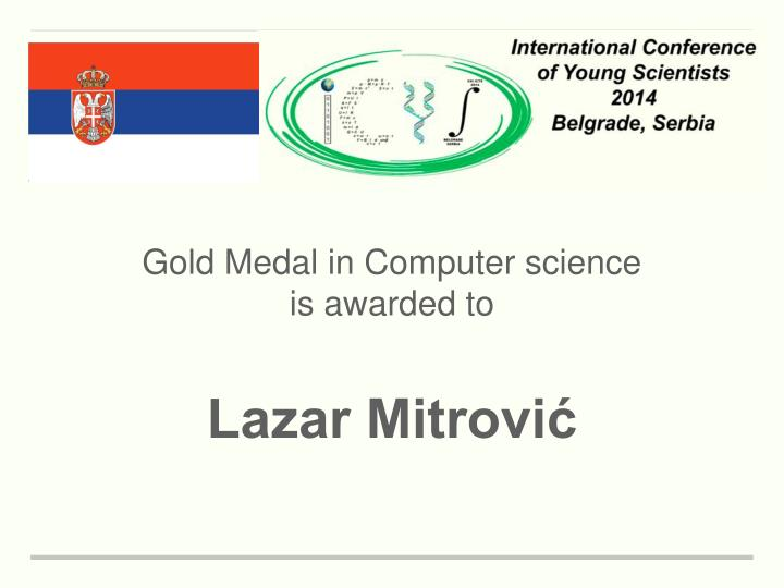 Gold Medal in Computer science