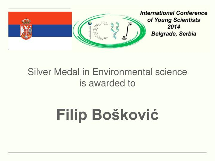 Silver Medal in Environmental science