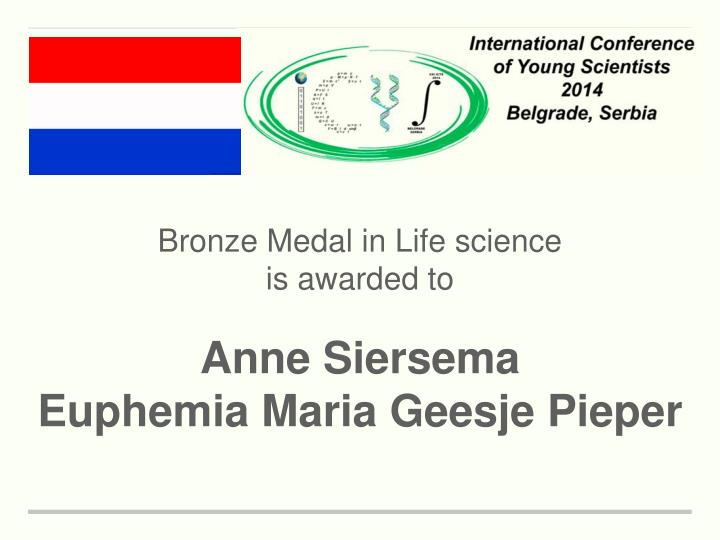 Bronze Medal in Life science