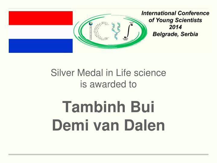 Silver Medal in Life science