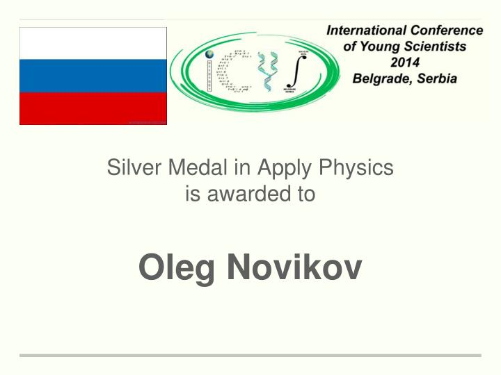 Silver Medal in Apply Physics